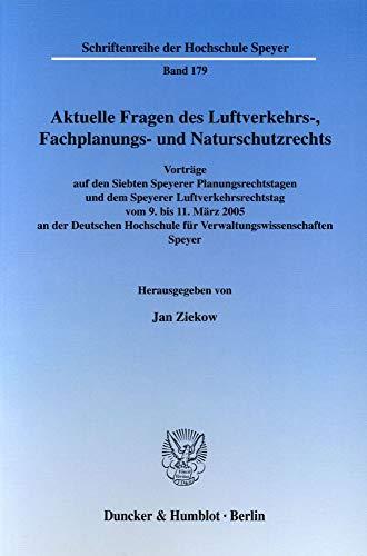 Aktuelle Fragen des Luftverkehrs-, Fachplanungs- und Naturschutzrechts: Jan Ziekow