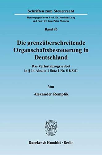 Die grenzüberschreitende Organschaftsbesteuerung in Deutschland: Alexander Remplik