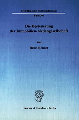 Die Besteuerung der Immobilien-Aktiengesellschaft: Heiko Kermer