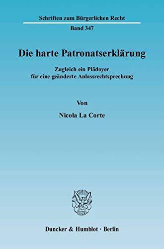 Die harte Patronatserklarung: Zugleich ein Pladoyer fur eine geanderte Anlarechtsprechung: Nicola ...