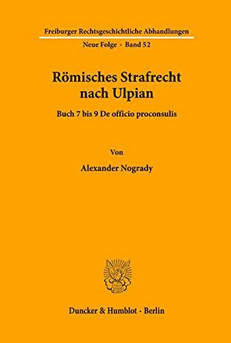 9783428122578: Römisches Strafrecht nach Ulpian: Buch 7 bis 9 De officio proconsulis