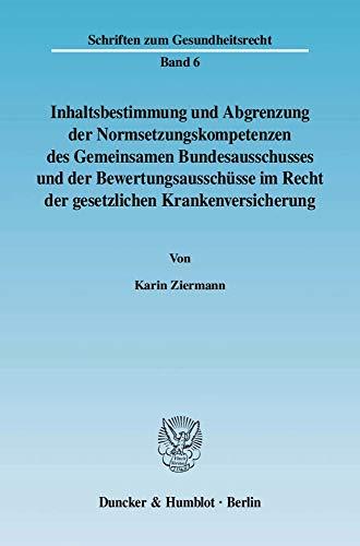 Inhaltsbestimmung und Abgrenzung der Normsetzungskompetenzen des Gemeinsamen Bundesausschusses und ...