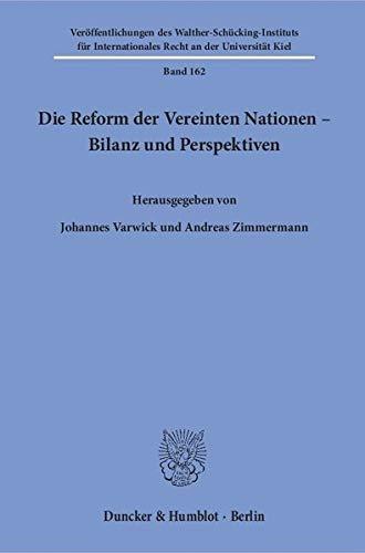 Die Reform der Vereinten Nationen - Bilanz und Perspektiven: Johannes Varwick