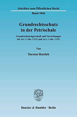 Grundrechtsschutz in der Petrischale: Torsten Hartleb