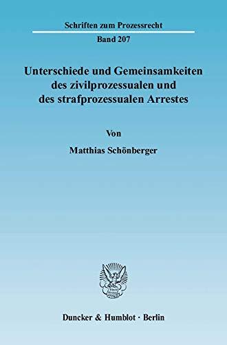 Unterschiede und Gemeinsamkeiten des zivilprozessualen und des strafprozessualen Arrestes: Matthias...