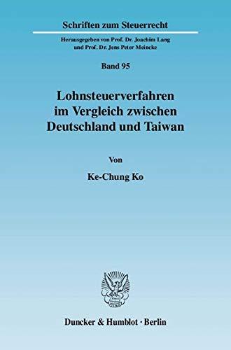 Lohnsteuerverfahren im Vergleich zwischen Deutschland und Taiwan: Ke-Chung Ko