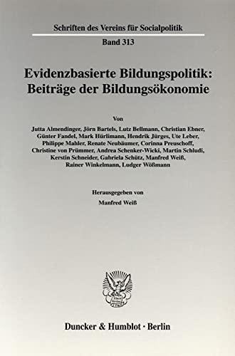 Evidenzbasierte Bildungspolitik: Beiträge der Bildungsökonomie: Manfred Weiss