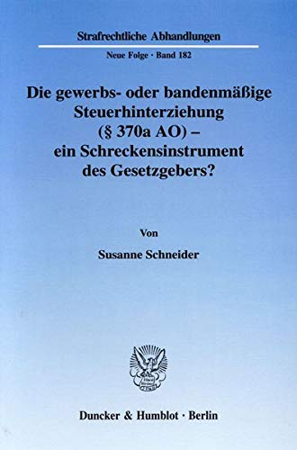 Die gewerbs- oder bandenmäßige Steuerhinterziehung (§ 370a AO) - ein ...