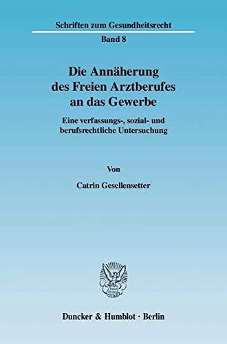 Die Annäherung des Freien Arztberufes an das Gewerbe: Catrin Gesellensetter
