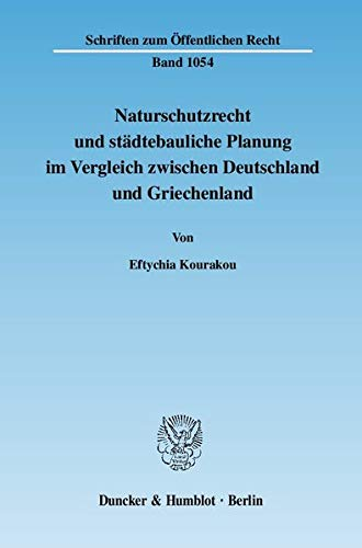 Naturschutzrecht und städtebauliche Planung im Vergleich zwischen Deutschland und Griechenland...