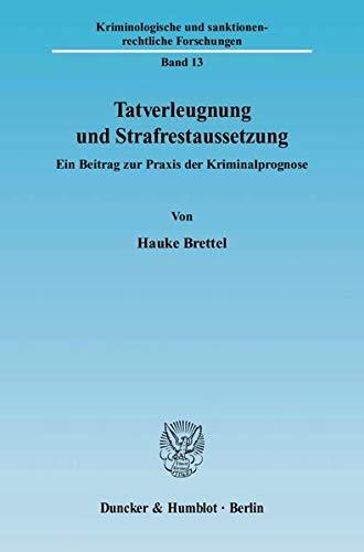 Tatverleugnung und Strafrestaussetzung: Hauke Brettel