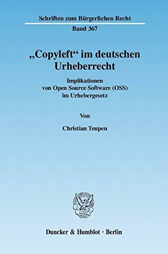 "Copyleft"" im deutschen Urheberrecht: Christian Teupen"