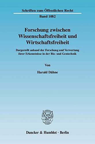 Forschung zwischen Wissenschaftsfreiheit und Wirtschaftsfreiheit.: Dähne, Harald: