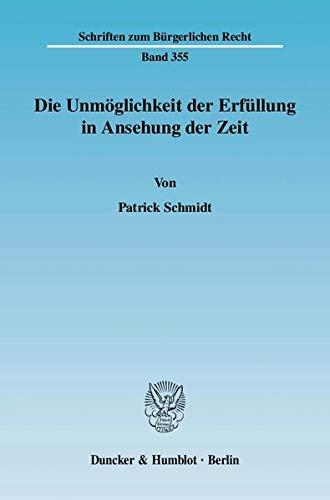 Die Unmöglichkeit der Erfüllung in Ansehung der Zeit: Patrick Schmidt