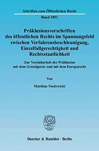 Präklusionsvorschriften des öffentlichen Rechts im Spannungsfeld zwischen ...