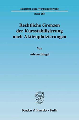 Rechtliche Grenzen der Kursstabilisierung nach Aktienplatzierungen: Adrian Bingel