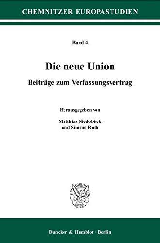 9783428123483: Die neue Union: Beiträge zum Verfassungsvertrag