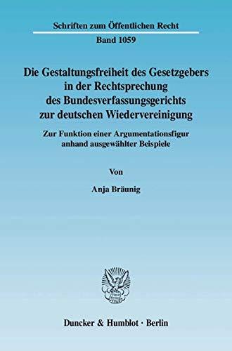 Die Gestaltungsfreiheit des Gesetzgebers in der Rechtsprechung des Bundesverfassungsgerichts zur ...