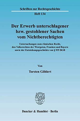Der Erwerb unterschlagener bzw. gestohlener Sachen vom Nichtberechtigten: Torsten G�hlert