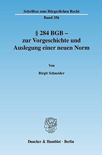 284 BGB - zur Vorgeschichte und Auslegung einer neuen Norm: Birgit Schneider