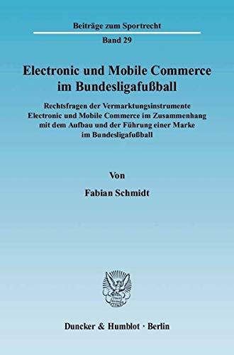 Electronic und Mobile Commerce im Bundesligafußball: Fabian Schmidt