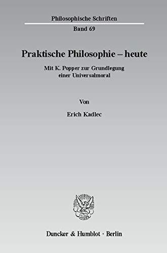 Praktische Philosophie - heute: Erich Kadlec