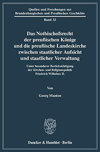 Das Notbischofsrecht der preußischen Könige und die preußische Landeskirche ...