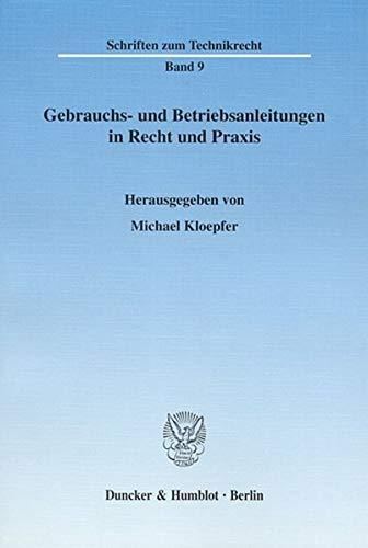 Gebrauchs- und Betriebsanleitungen in Recht und Praxis: Michael Kloepfer