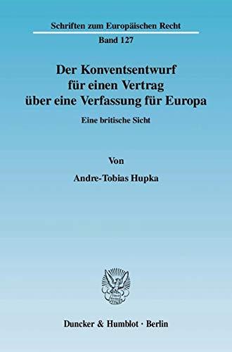 Der Konventsentwurf für einen Vertrag über eine Verfassung für Europa: Andre-Tobias ...