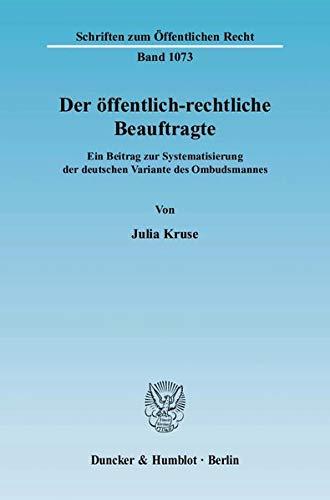 9783428123926: Der �ffentlich-rechtliche Beauftragte: Ein Beitrag zur Systematisierung der deutschen Variante des Ombudsmannes