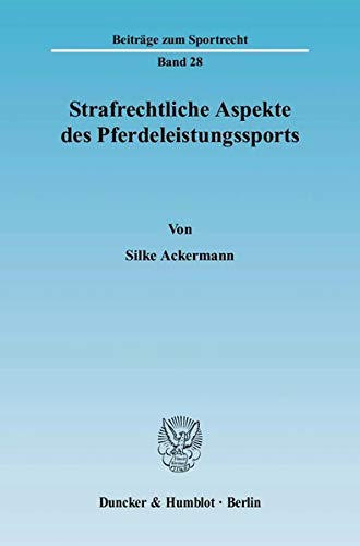 9783428123964: Strafrechtliche Aspekte des Pferdeleistungssports