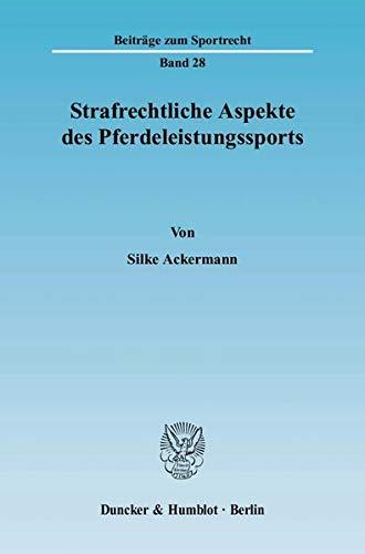 Strafrechtliche Aspekte des Pferdeleistungssports: Silke Ackermann