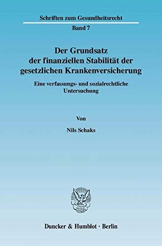 Der Grundsatz der finanziellen Stabilität der gesetzlichen Krankenversicherung: Nils Schaks