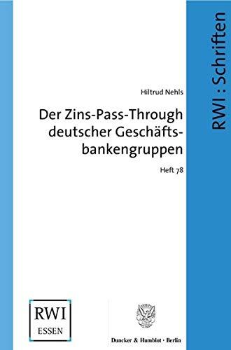 Der Zins-Pass-Through deutscher Geschäftsbankengruppen.: Hiltrud Nehls
