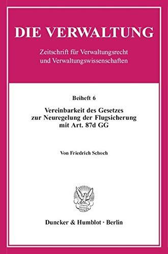 Vereinbarkeit des Gesetzes zur Neuregelung der Flugsicherung mit Art. 87d GG: Friedrich Schoch