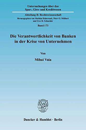 Die Verantwortlichkeit von Banken in der Krise von Unternehmen: Mihai Vuia