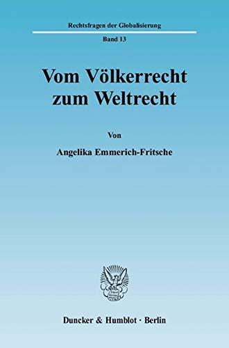 Vom Völkerrecht zum Weltrecht: Angelika Emmerich-Fritsche