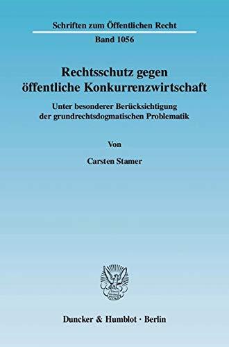 Rechtsschutz gegen öffentliche Konkurrenzwirtschaft: Carsten Stamer