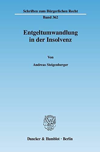 Entgeltumwandlung in der Insolvenz: Andreas Steigenberger