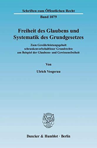 Freiheit des Glaubens und Systematik des Grundgesetzes: Ulrich Vosgerau