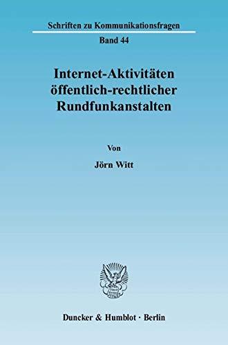 Internet-Aktivitäten öffentlich-rechtlicher Rundfunkanstalten: Jörn Witt
