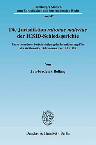 9783428124435: Die Jurisdiktion rationae materiae der ICSID-Schiedsgerichte: Unter besonderer Berücksichtigung des Investitionsbegriffes des Weltbankübereinkommens vom 18.03.1965