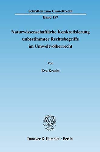 Naturwissenschaftliche Konkretisierung unbestimmter Rechtsbegriffe im Umweltvölkerrecht: Eva ...