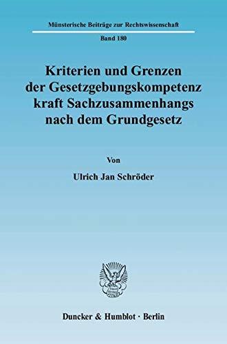 Kriterien und Grenzen der Gesetzgebungskompetenz kraft Sachzusammenhangs nach dem Grundgesetz.: ...
