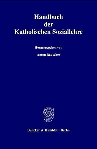 Handbuch der Katholischen Soziallehre.: Anton Rauscher