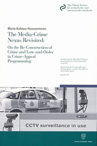 9783428124749: The Media-Crime Nexus Revisited: On the Re-Construction of Crime and Law-and-Order in Crime-Appeal Programming.