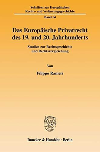 Das Europäische Privatrecht des 19. und 20. Jahrhunderts: Filippo Ranieri