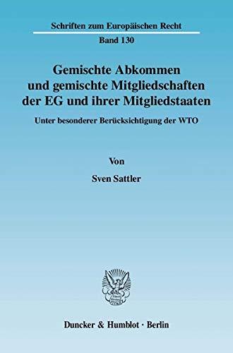 Gemischte Abkommen und gemischte Mitgliedschaften der EG und ihrer Mitgliedstaaten: Sven Sattler