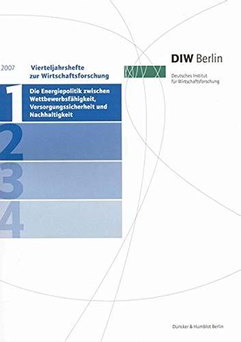 Die Energiepolitik zwischen Wettbewerbsfähigkeit, Versorgungssicherheit und Nachhaltigkeit: ...