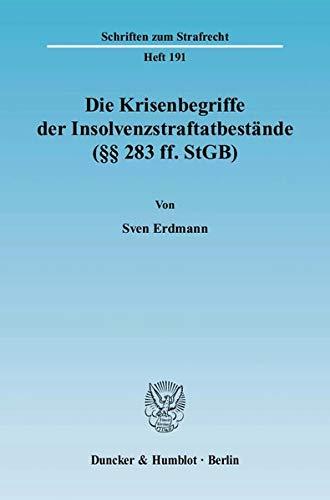 Die Krisenbegriffe der Insolvenzstraftatbestände: Sven Erdmann